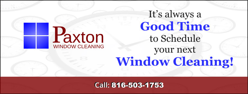 It's always a Good Time to Schedule your next Window Cleaning!